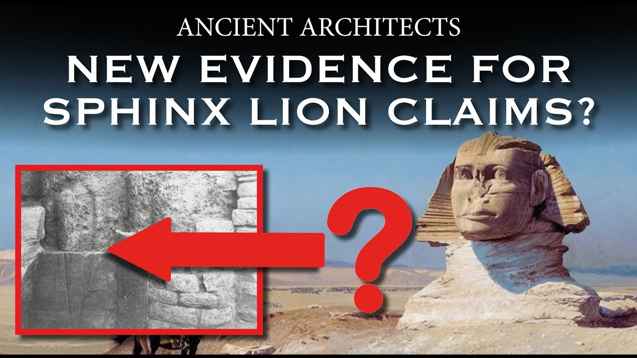 New Evidence For The Great Sphinx Lion Claims? | Ancient Architects