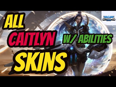 All Caitlyn Skins Ability Spotlight - League of Legends Skin Review
