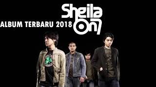 TERBARU FULL ALBUM SHEILA ON 7 2018 (film favoritku)