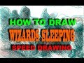 How To Draw Wizards Sleeping - Daily SPEED DRAWING No. 14