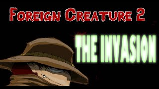 Foreign Creature 2: The Invasion Walkthrough