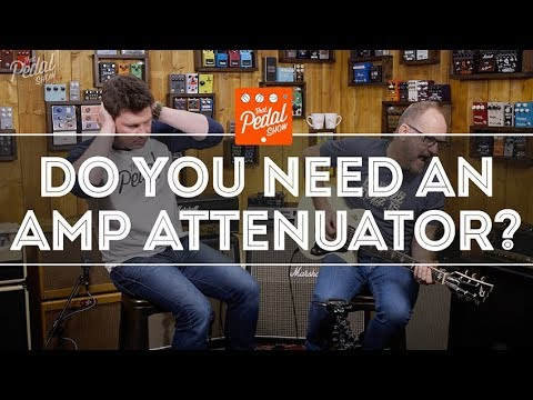That Pedal Show – Introduction To Guitar Amp Attenuators