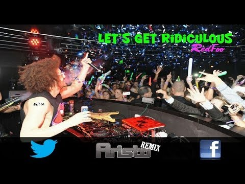 Redfoo - Let's Get Ridiculous (Aristo's Remix)