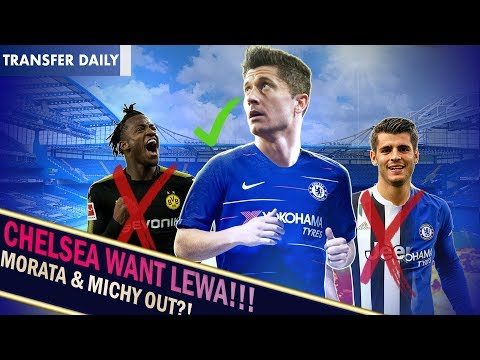 CHELSEA MOVE FOR LEWANDOWSKI IS REAL!! || MORATA & MICHY TO MAKE WAY?! || Chelsea Transfer News