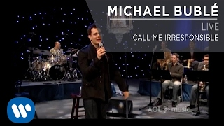 Michael Bublé - Call Me Irresponsible [Live]