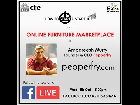 How To Start A Startup 2.0 | Session 4 - 'The PepperFry Story', Ambareesh Murty | Online Marketplace