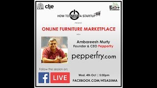 How To Start A Startup 2.0   Session 4 - 'The PepperFry Story', Ambareesh Murty   Online Marketplace