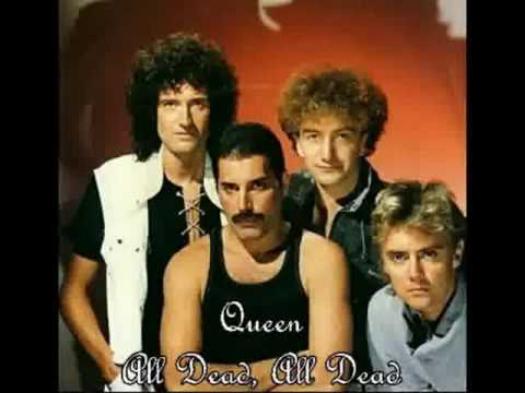 QUEEN - ALL DEAD, ALL DEAD (MAY) LYRICS