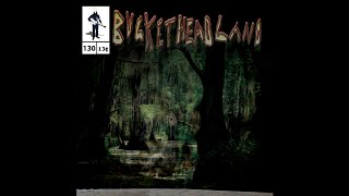 Buckethead - Pike 130 - Down In The Bayou Part Two