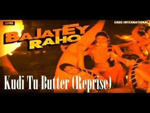 Bajatey Raho - Kudi Tu Butter (Reprise) Ft. Gajendra Verma & 1080g