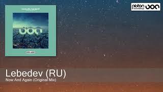Lebedev (RU) - Now And Again (Original Mix) [Piston Recordings]