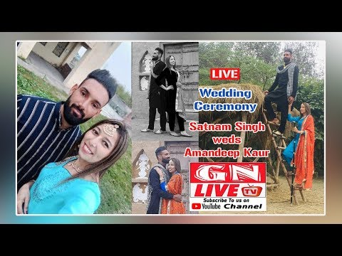 LIVE /  Paani Vaarna / Satnam Singh Weds Amandeep Kaur / 22nd January 2020 / GN LIVE TV