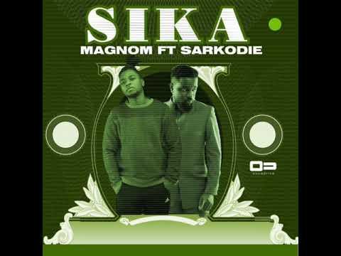 Magnom - Sika ft Sarkodie (Prod by Magnom)