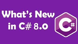 Whats New in C# 8.0