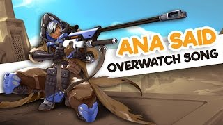 Instalok - Ana Said ft Lunity [Overwatch] (Lukas Graham - Mama Said PARODY)