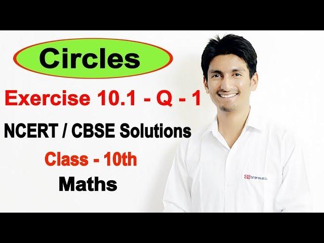 Exercise 10.1 - Question 1 - Circles -  NCERT/CBSE Solutions for class 10th maths || Truemaths