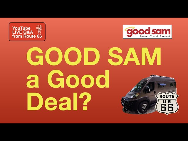 GOOD SAM RV CLUB 🚐  a GOOD DEAL? YouTube LIVE #VANLIFE Q&A on What's Up Wednesday? from Route 66 🇺🇸