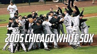 MLB | Baseball's Forgotten Champion - The 2005 Chicago White Sox