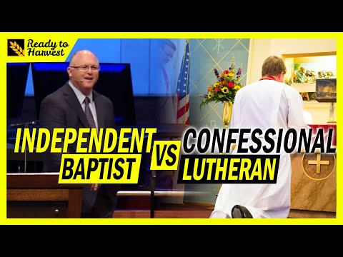 Independent Baptist Vs Confessional Lutheran (LCMS, WELS) – What's The Difference?