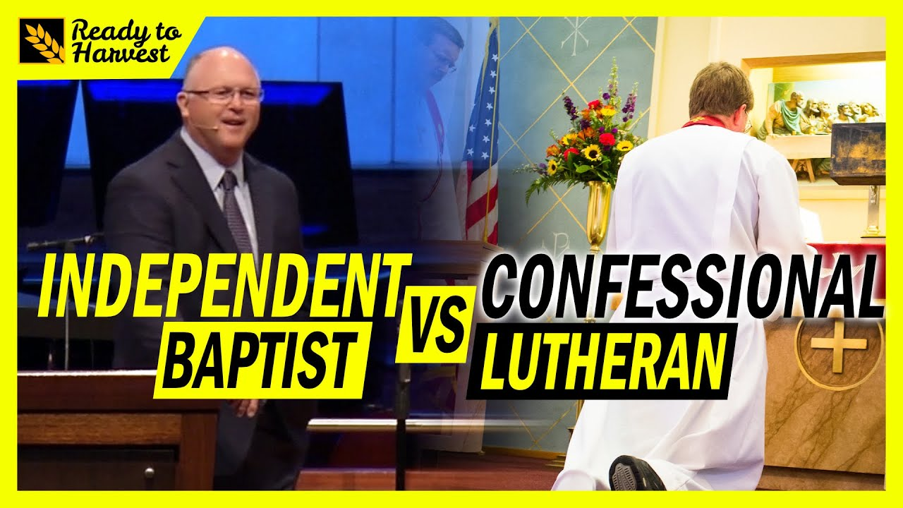 Download Independent Baptist vs Confessional Lutheran (LCMS, WELS) – What's the Difference?