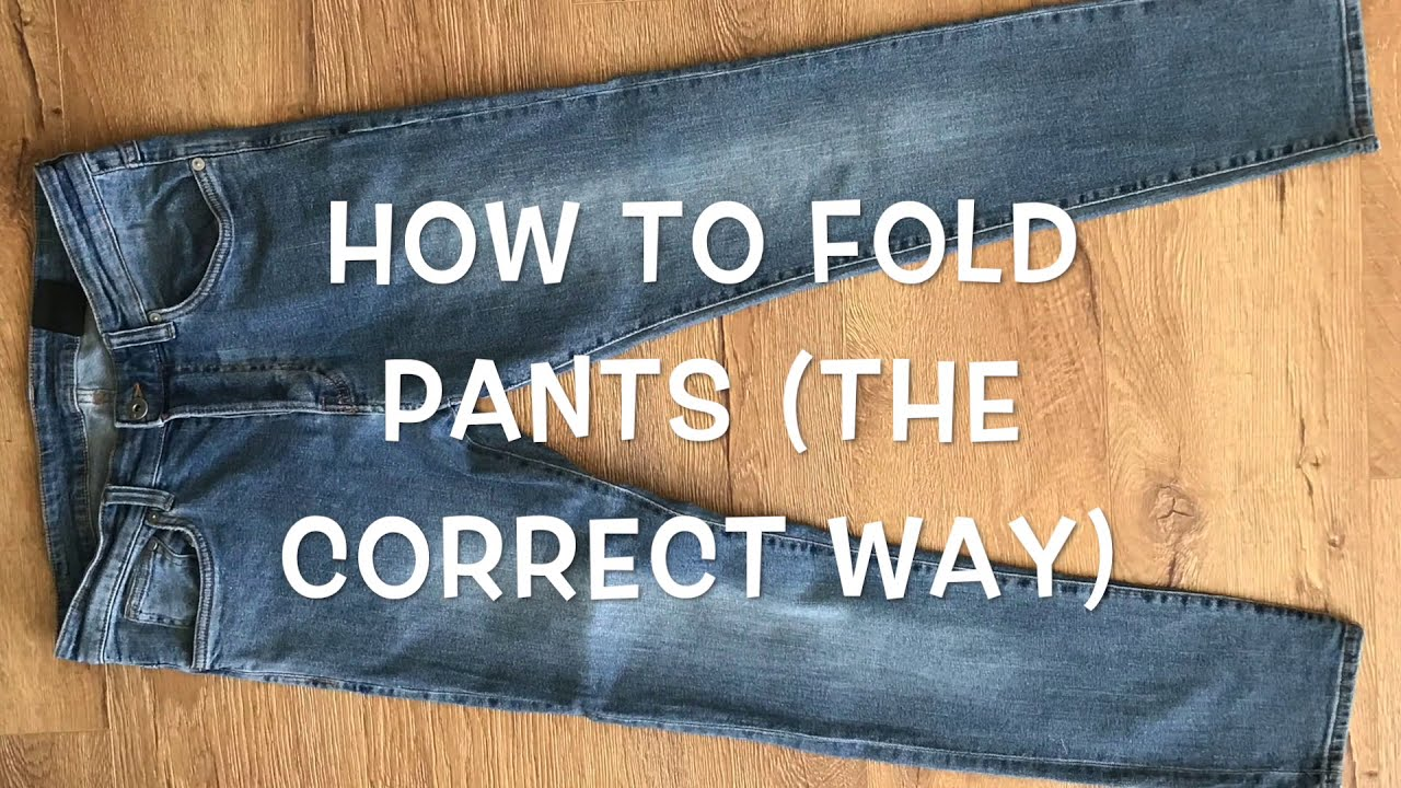 HOW TO fold pants (the correct way)