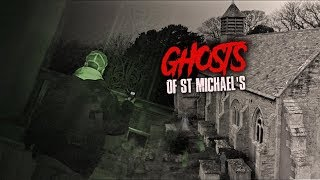 THE REAL GHOSTS OF ST MICHAEL'S