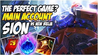THE PERFECT SION TOP GAME? Vs New Irelia! - Climb to Master S8 | League of Legends
