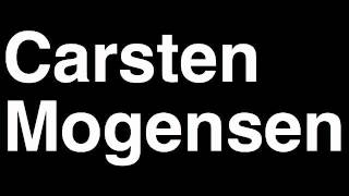 How to Pronounce Carsten Mogensen Denmark Silver Medal Men
