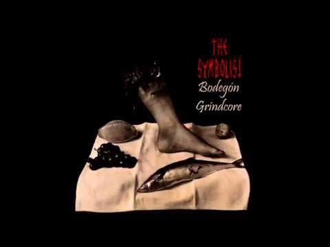 "THE SYMBOLIST - ""Bodegón Grindcore"" FULL EP 2015 [Avant-Grind]"