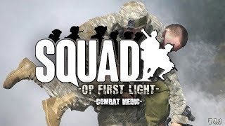 =Squad= Combat Medic Gameplay on OP First Light