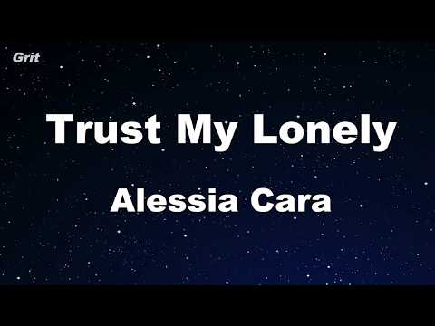 Trust My Lonely - Alessia Cara Karaoke 【With Guide Melody】 Instrumental