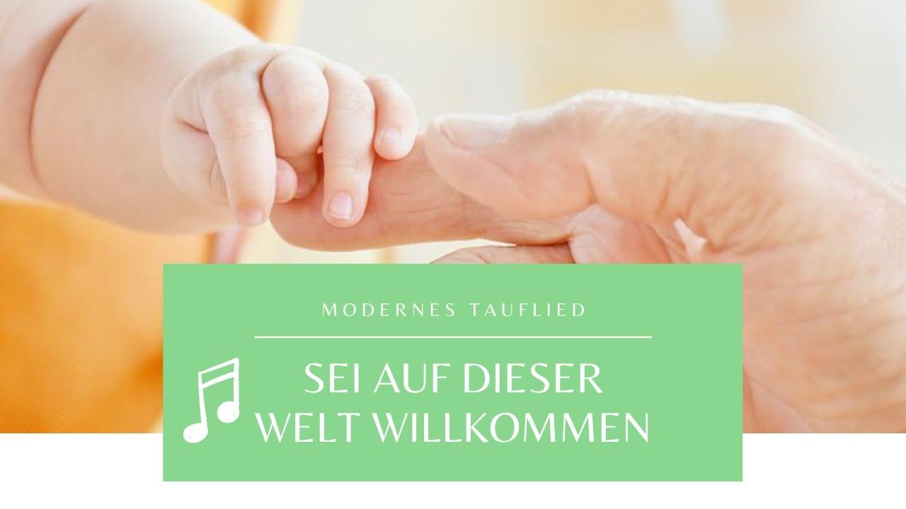 Wunderschönes Tauflied Lied Zur Taufe Sei Auf Dieser Welt Willkommen Offical Playback