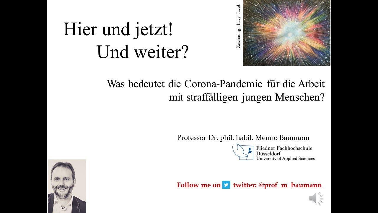 Download Menno Baumann: Corona und der Einfluss der Pandmie auf die Arbeit mit jungen Straffälligen