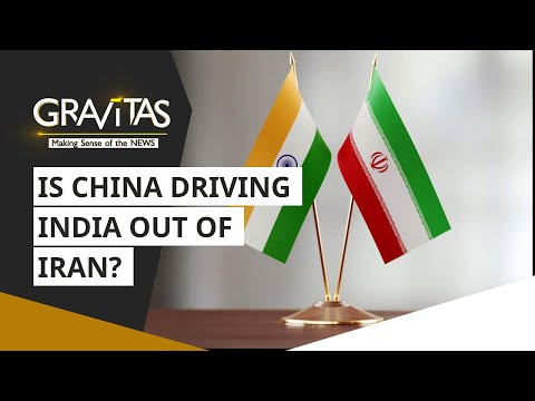 Gravitas: Is China driving India out of Iran?   Chabahar Port