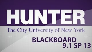 Blackboard 9.1 Student Over View - Hunter College, CUNY
