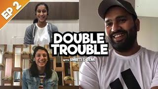 Rohit Sharma | Episode 02 | Double Trouble with Smriti & Jemi