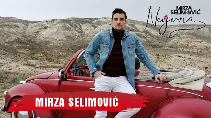 mirza selimovic  nevjerna official video 4k