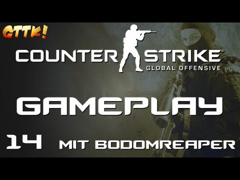 Counter Strike Global Offensive - Gameplay #14 Mit BodomReaper [Let's Play HD German]