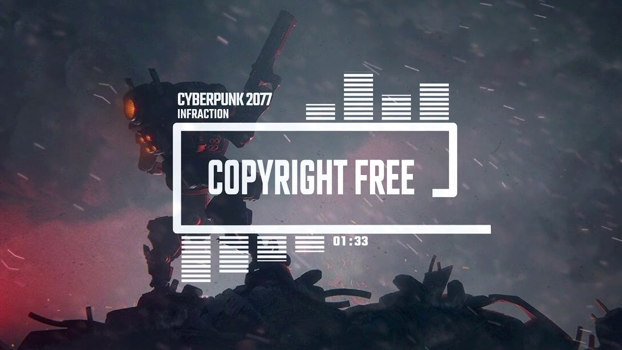Cyberpunk 2077 By Infraction No Copyright Music Free Download Cyber Attack Youtube