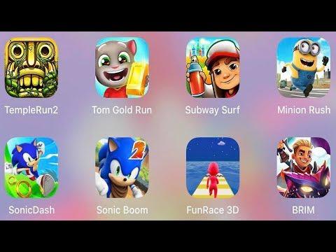 BRIM,Minion Rush,FunRace 3D,Sonic Dash,Sonic Boom,Subway Surf,Tom Gold Run,Temple Run 2