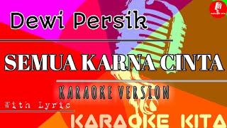 Semua Karna Cinta - Dewi Persik - DANGDUT (Karaoke Tanpa Vocal)