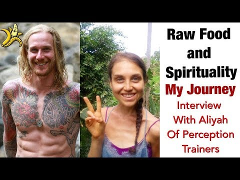 Raw Food And Spirituality - My Journey | Interview W/ Ali Of Perception Trainers