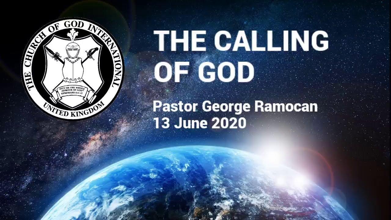 CGI UK - 13 Jun 2020 - The Calling of God - Pastor George Ramocan