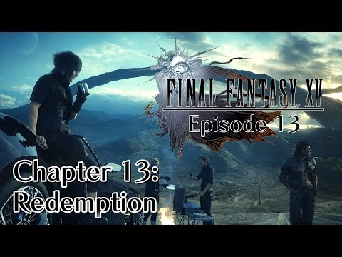 Final Fantasy XV - Episode 13 - Chapter 13: Redemption