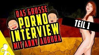 Das Große Porno-Interview mit Anny Aurora ❤ Teil 1 ❤ Get Germanized