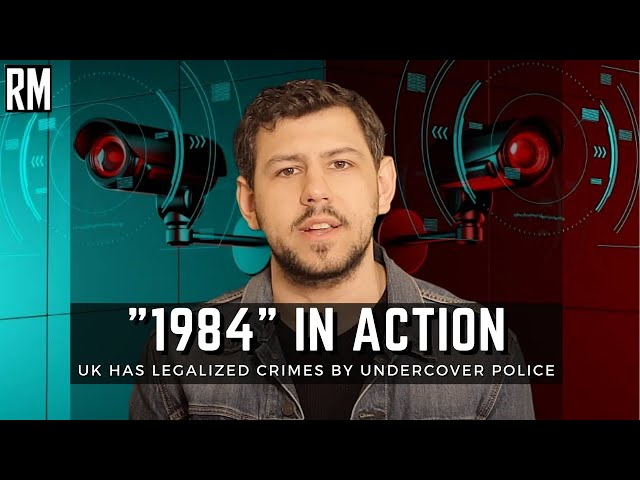 1984 in Action: British Govt Has Legalized Crimes by Undercover Police