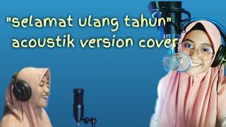 Selamat Ulang Tahun Gellen Martadinata Acoustik Version Cover By Hanifan S Lawahe