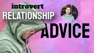 Relationship Advice for Introverts: Overcoming Loneliness