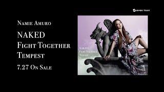 Baixar 安室奈美恵 / Single「NAKED / Fight Together / Tempest」15sec TV-SPOT
