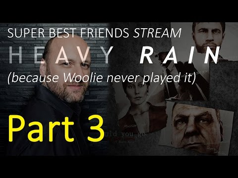 Super Best Friends Stream! Heavy Rain (Part 3)